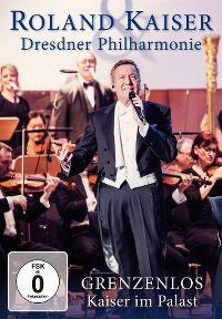 Cover Roland Kaiser & Dresdner Philharmonie - Grenzenlos - Kaiser im Palast [DVD]